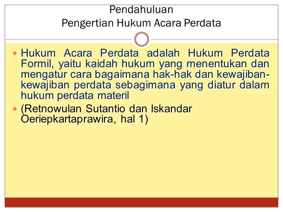 Sumber Hukum Acara Perdata (Hukum Positif) Berdasarkan Pasal 5 Ayat 1 dan Pasal 6 UU No.