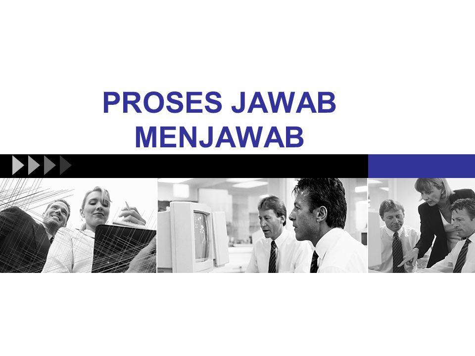 PROSES JAWAB MENJAWAB