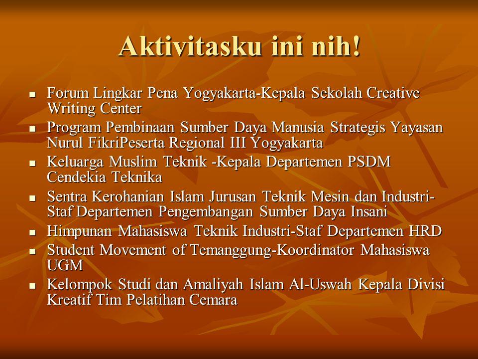 Aktivitasku ini nih! Forum Lingkar Pena Yogyakarta-Kepala Sekolah Creative Writing Center Forum Lingkar Pena Yogyakarta-Kepala Sekolah Creative Writin