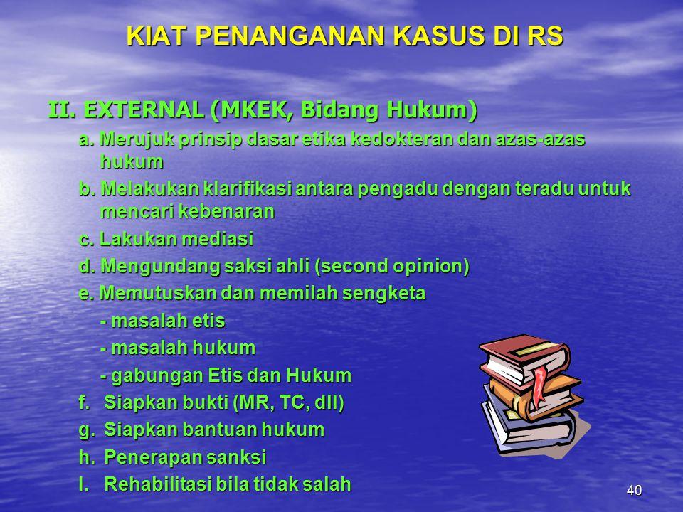 39 KIAT PENANGANAN KASUS DI RS I.INTERNAL (Direksi, KM, Ybs, Humas) a.