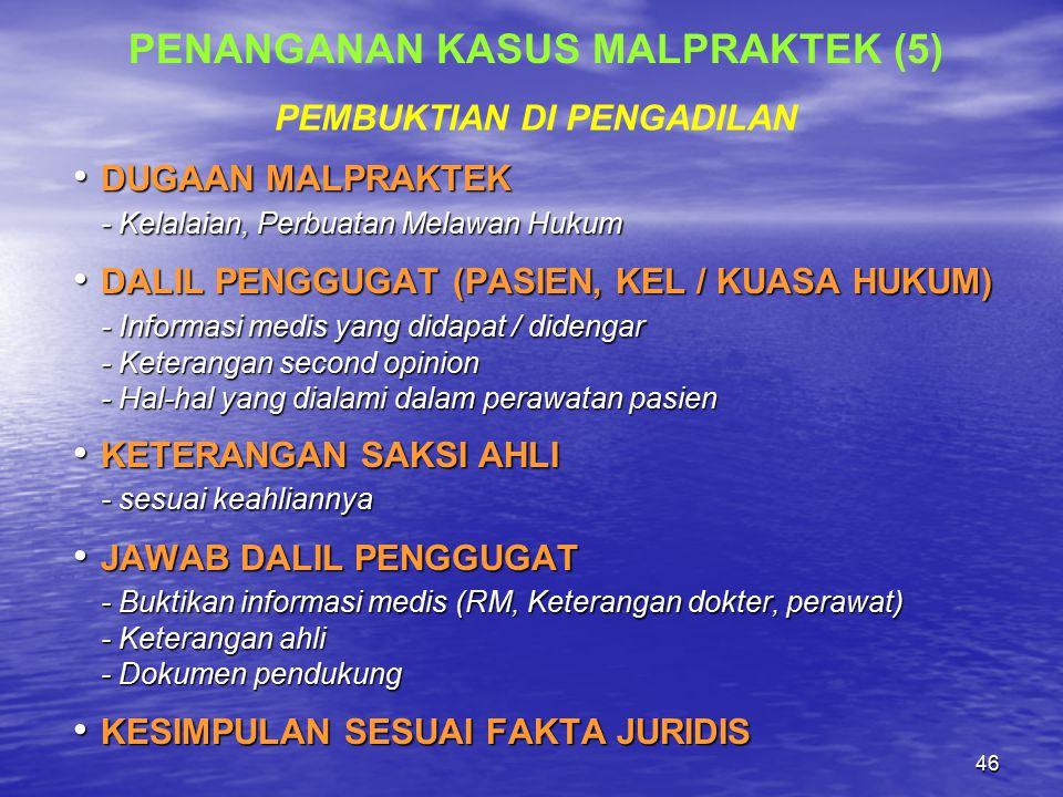 45  PENGADILAN - Berkas Perkara dilimpahkan Kejaksaan ke Pengadilan (pidana) -Gugatan dari Pasien / Kel.