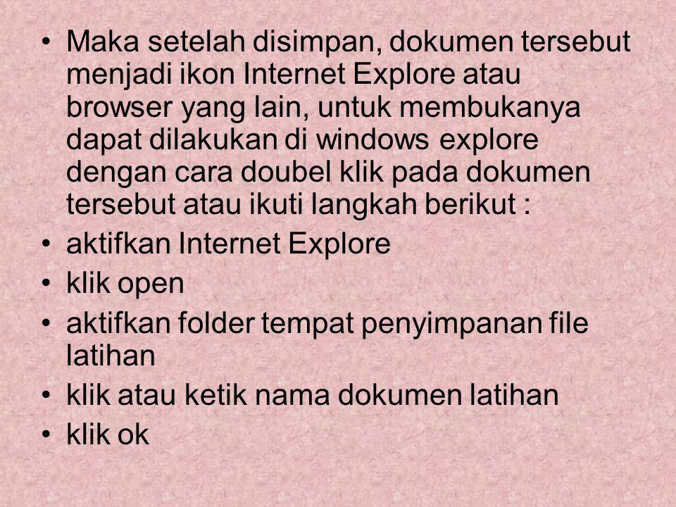 Maka setelah disimpan, dokumen tersebut menjadi ikon Internet Explore atau browser yang lain, untuk membukanya dapat dilakukan di windows explore deng