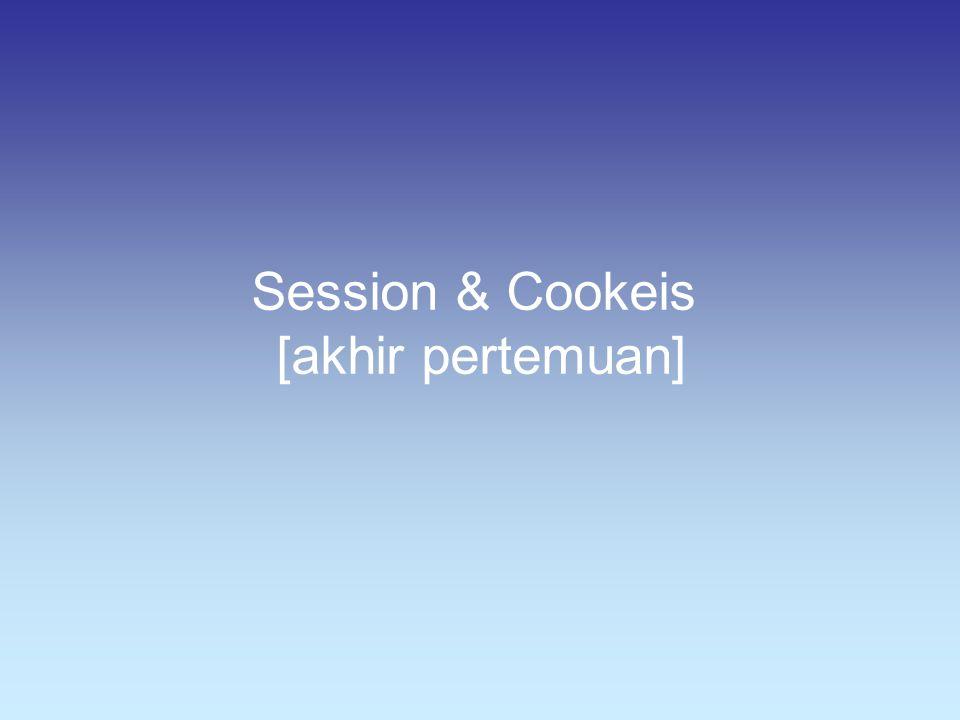 Session & Cookeis [akhir pertemuan]