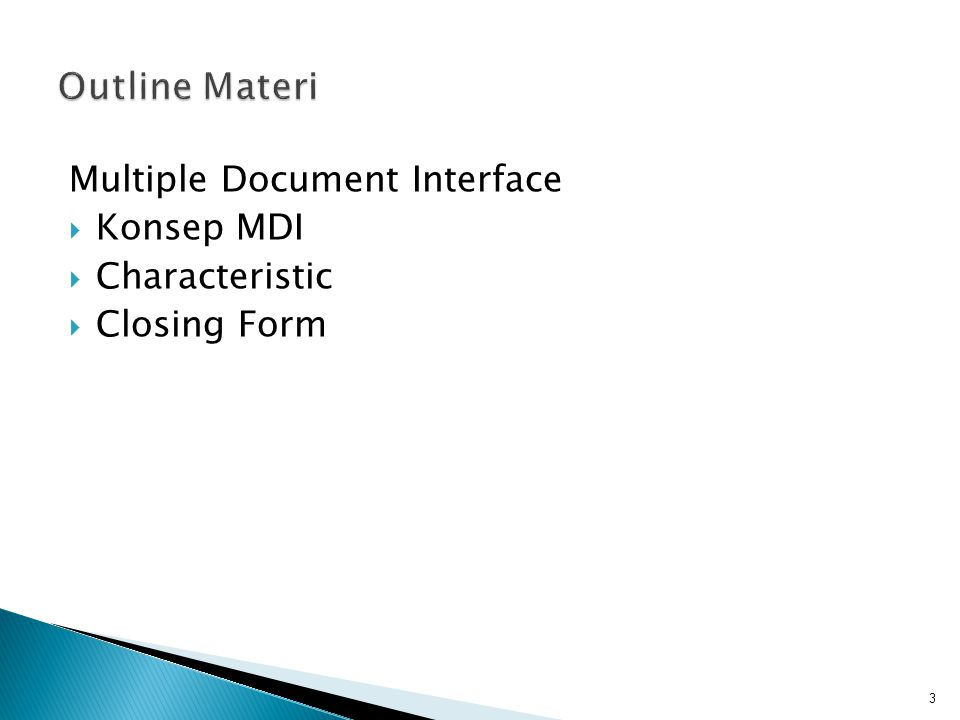 Multiple Document Interface  Konsep MDI  Characteristic  Closing Form 3