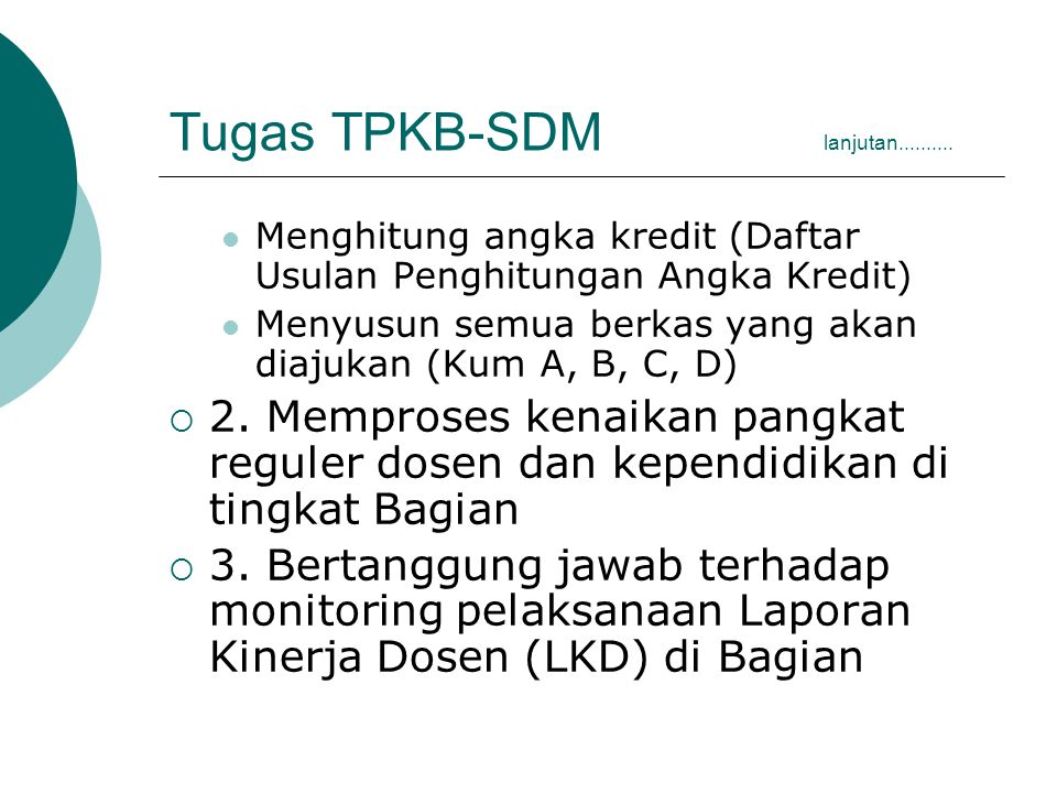 Tugas TPKB-SDM lanjutan  4.Monitoring pelaksanaan SIPKD (Sistem Informasi Pengembangan Karir Dosen) di Bagian  5.