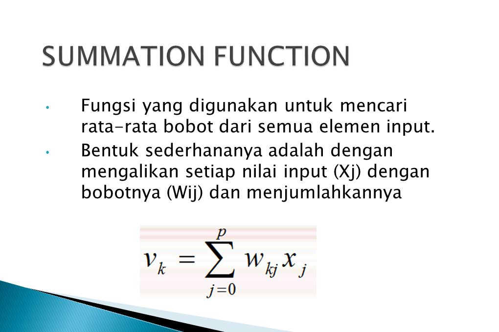 Fungsi yang digunakan untuk mencari rata-rata bobot dari semua elemen input. Bentuk sederhananya adalah dengan mengalikan setiap nilai input (Xj) deng