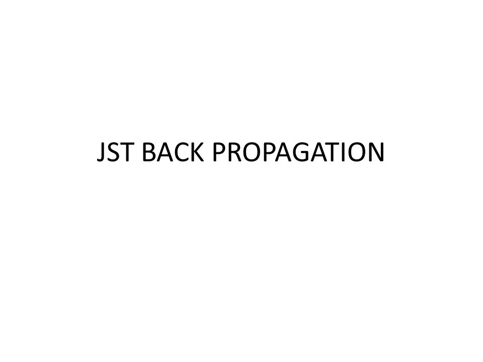 JST BACK PROPAGATION