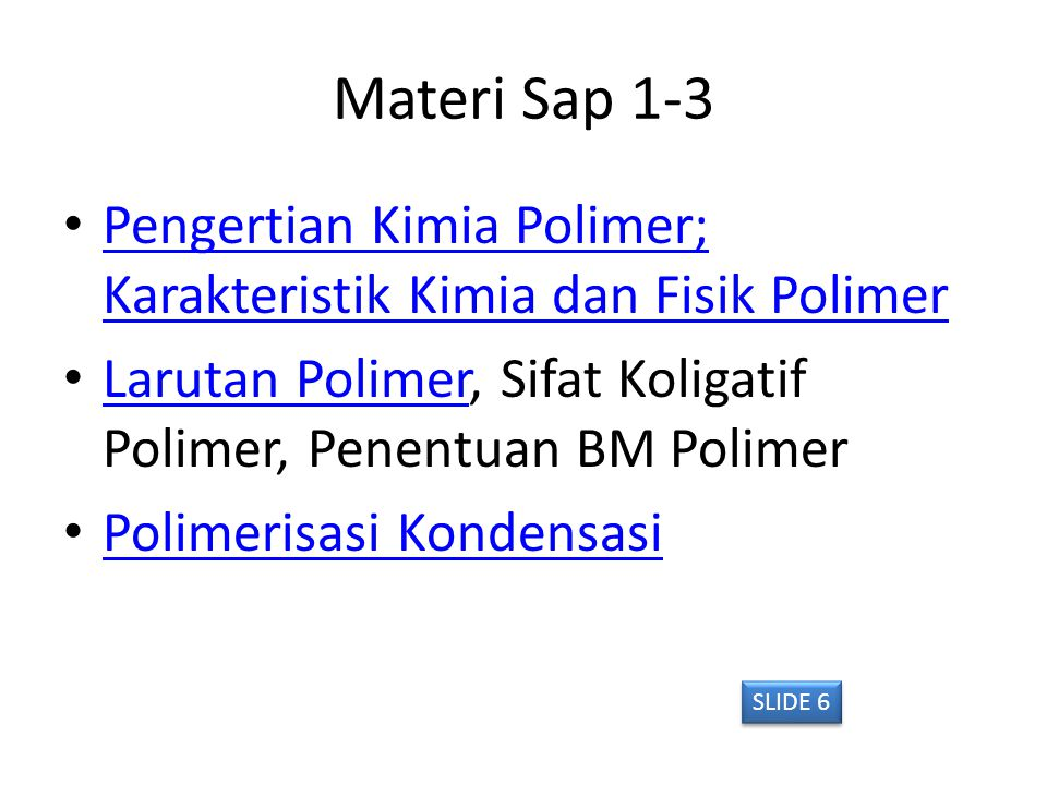 Materi Sap 1-3 Pengertian Kimia Polimer; Karakteristik Kimia dan Fisik Polimer Pengertian Kimia Polimer; Karakteristik Kimia dan Fisik Polimer Larutan