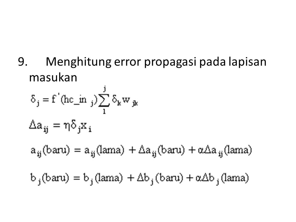 9. Menghitung error propagasi pada lapisan masukan