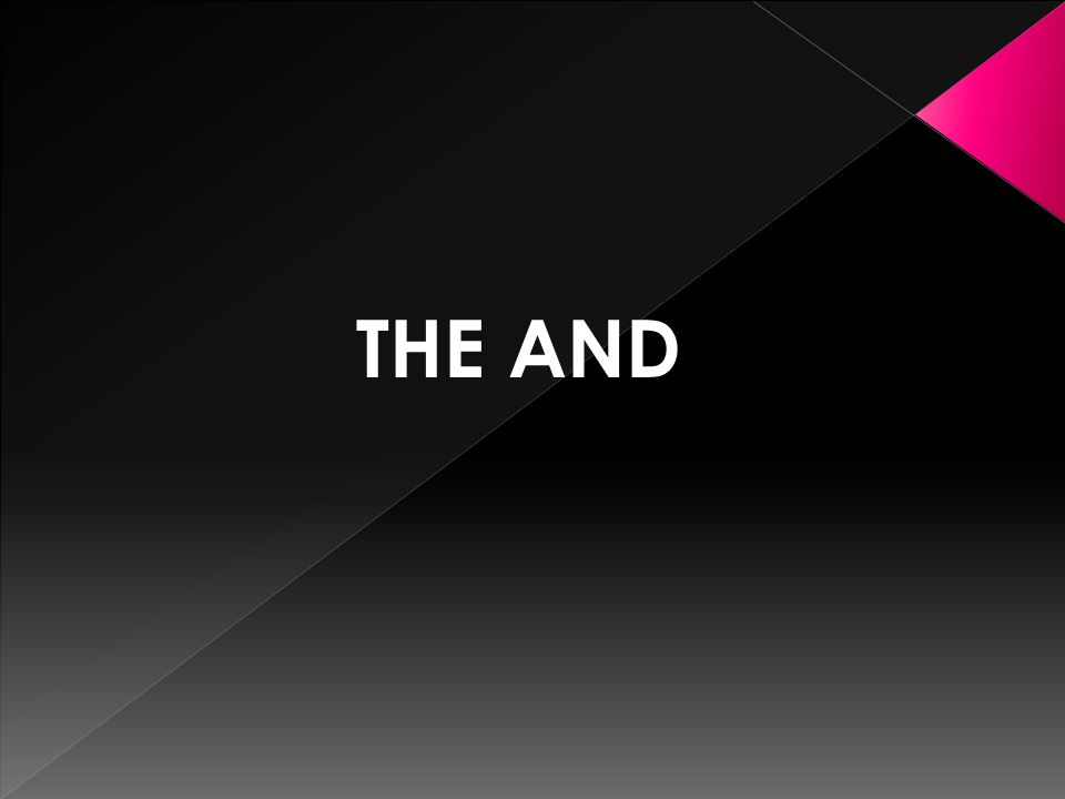 THE AND