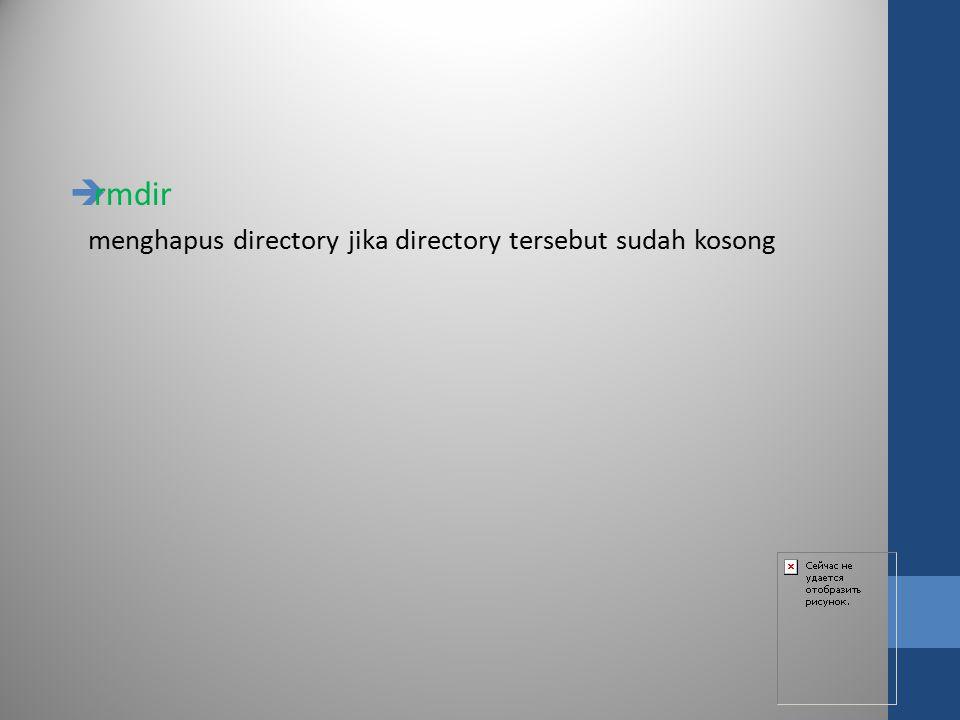  rm menghapus file rm –rmenghapus semua file dan directory yang telah ditentukan rm –ftanpa peringatan penghapusan (langsung hapus) rm –rfperintah berbahaya, kombinasi –r dan –f jadi bisa menghapus semua file dan directory tanpa peringatan sebelumnya