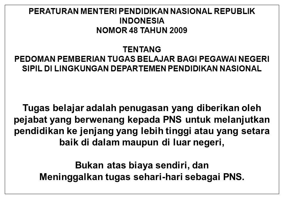 PERATURAN MENTERI PENDIDIKAN NASIONAL REPUBLIK INDONESIA NOMOR 48 TAHUN 2009 TENTANG PEDOMAN PEMBERIAN TUGAS BELAJAR BAGI PEGAWAI NEGERI SIPIL DI LING