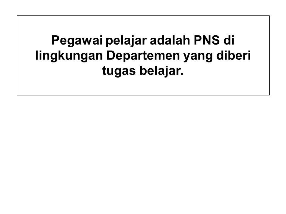 Pegawai pelajar adalah PNS di lingkungan Departemen yang diberi tugas belajar.
