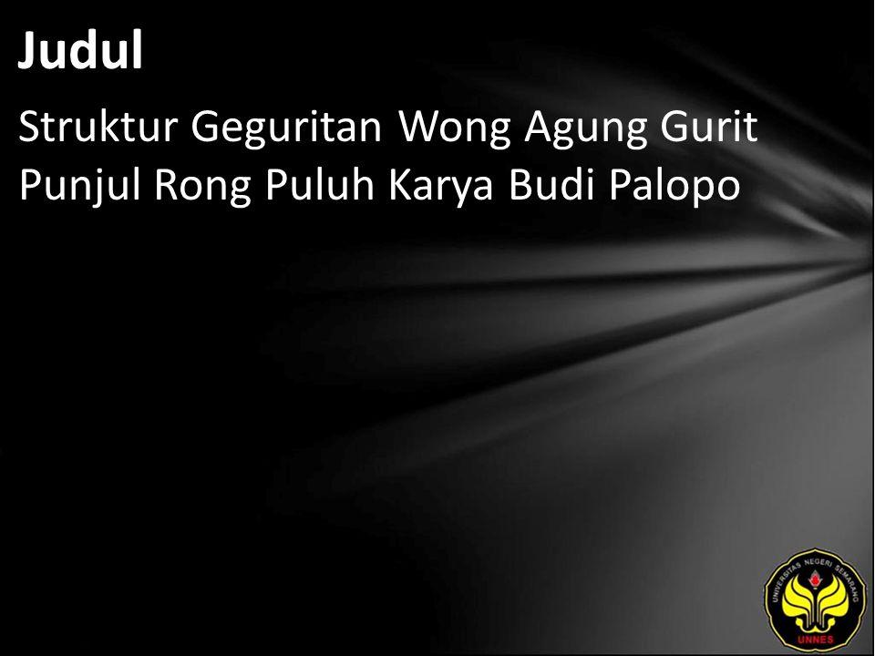 Judul Struktur Geguritan Wong Agung Gurit Punjul Rong Puluh Karya Budi Palopo
