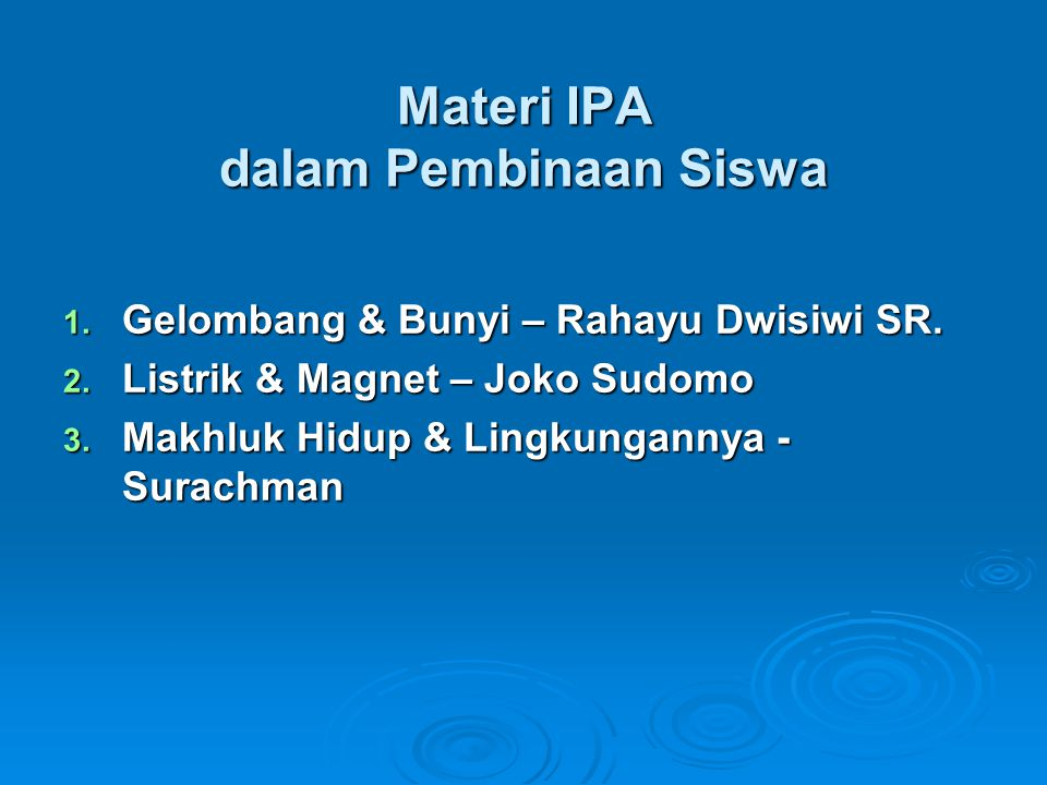 Materi IPA dalam Pembinaan Siswa 1.Gelombang & Bunyi – Rahayu Dwisiwi SR.