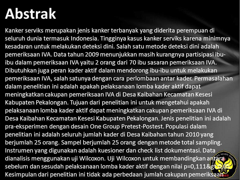 Abstrak Kanker serviks merupakan jenis kanker terbanyak yang diderita perempuan di seluruh dunia termasuk Indonesia. Tingginya kasus kanker serviks ka