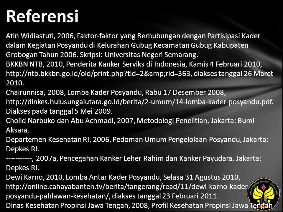 Referensi Atin Widiastuti, 2006, Faktor-faktor yang Berhubungan dengan Partisipasi Kader dalam Kegiatan Posyandu di Kelurahan Gubug Kecamatan Gubug Kabupaten Grobogan Tahun 2006.