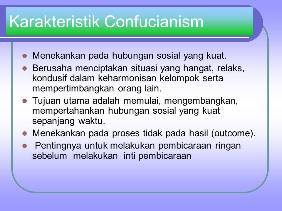 Karakteristik Confucianism Menekankan pada hubungan sosial yang kuat.
