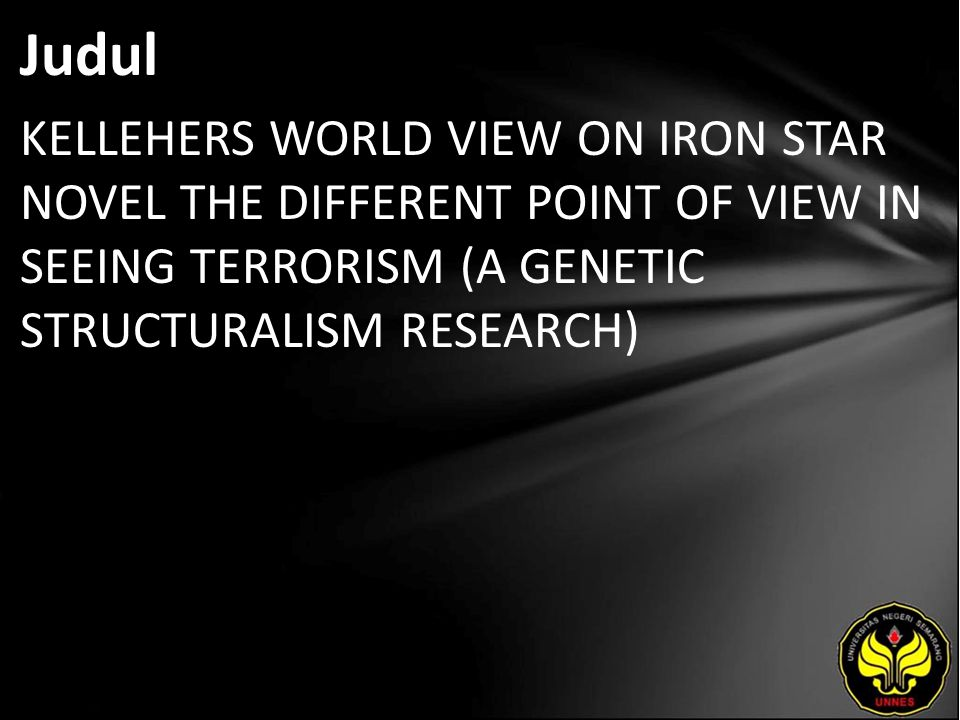 Abstrak The purpose of this research is to find the author world view of Iron Star novel.