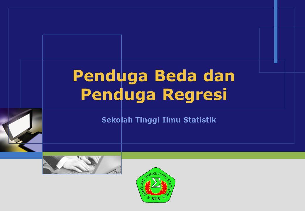 LOGO Penduga Beda dan Penduga Regresi Sekolah Tinggi Ilmu Statistik