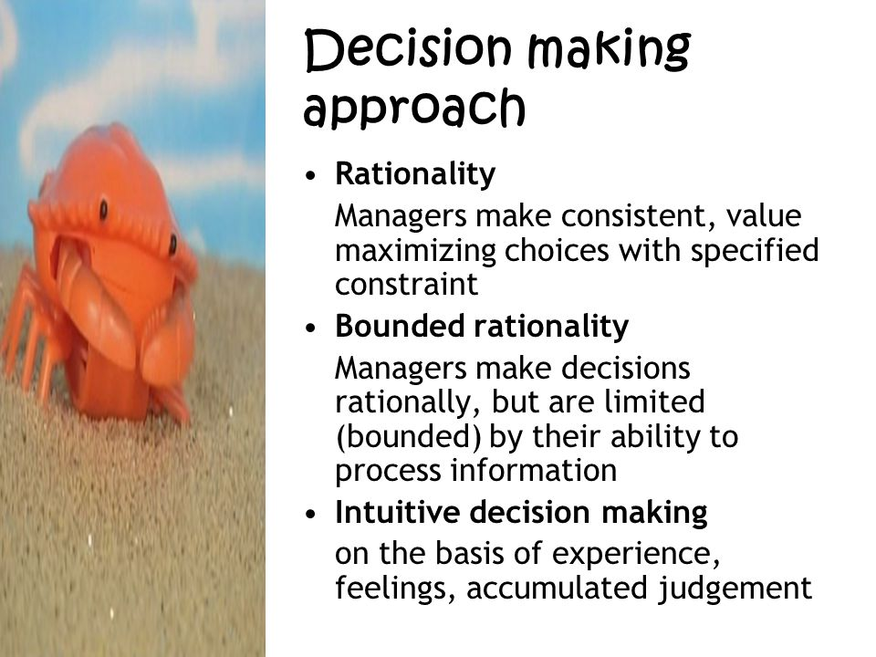 Type of problems and Decisions CharacteristicProgrammed Decision Non-programmed Decision Type of problemStructuredUnstructured Managerial levelLower levelsUpper levels FrequencyRepetitive, routine New, unusual InformationReadily availableAmbiguous or incomplete GoalsClear, specificVague Time frame for solution ShortRelatively long Solution relies onProcedureJudgment and creativity