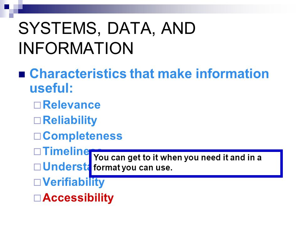 Information is provided to both:  External users  Internal users SYSTEMS, DATA, AND INFORMATION