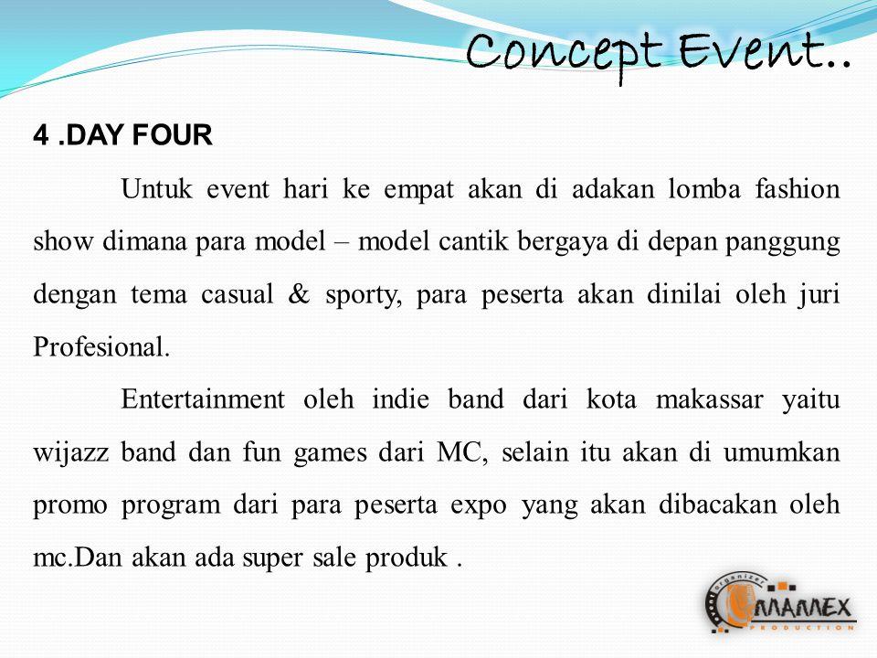 4.DAY FOUR Untuk event hari ke empat akan di adakan lomba fashion show dimana para model – model cantik bergaya di depan panggung dengan tema casual &