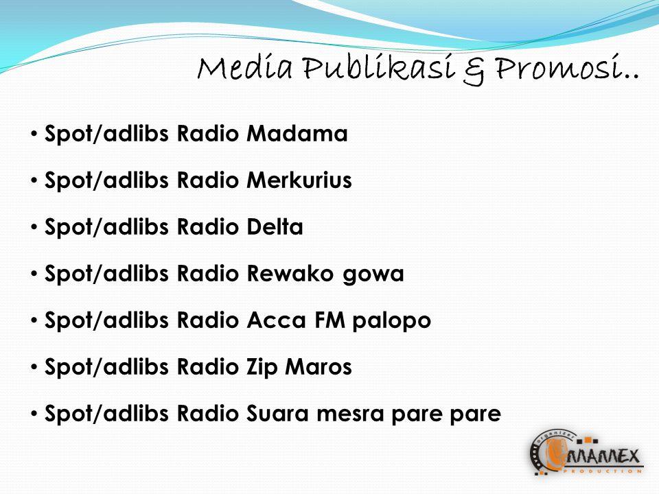 Spot/adlibs Radio Madama Spot/adlibs Radio Merkurius Spot/adlibs Radio Delta Spot/adlibs Radio Rewako gowa Spot/adlibs Radio Acca FM palopo Spot/adlibs Radio Zip Maros Spot/adlibs Radio Suara mesra pare pare