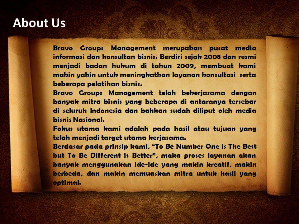 About Us Bravo Groups Management merupakan pusat media informasi dan konsultan bisnis. Berdiri sejak 2008 dan resmi menjadi badan hukum di tahun 2009,