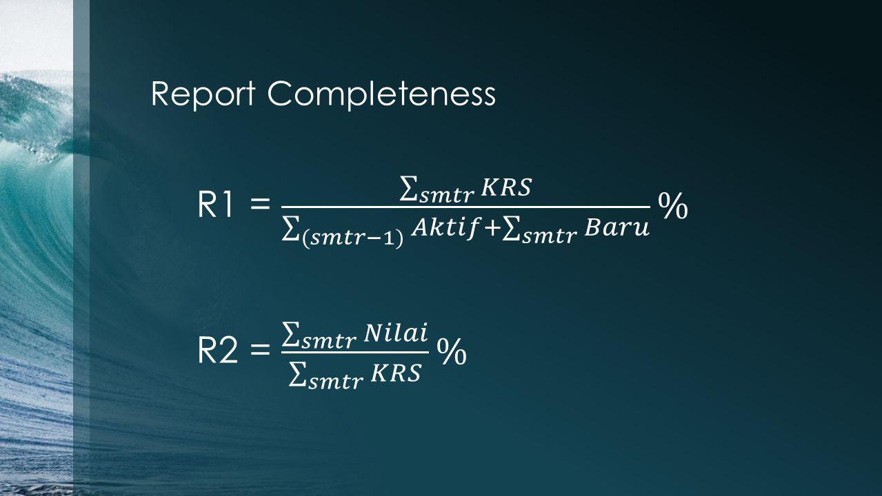 Report Completeness