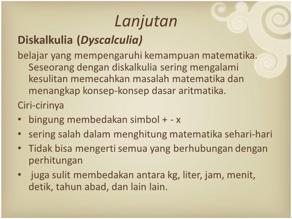 Lanjutan Diskalkulia (Dyscalculia) belajar yang mempengaruhi kemampuan matematika.