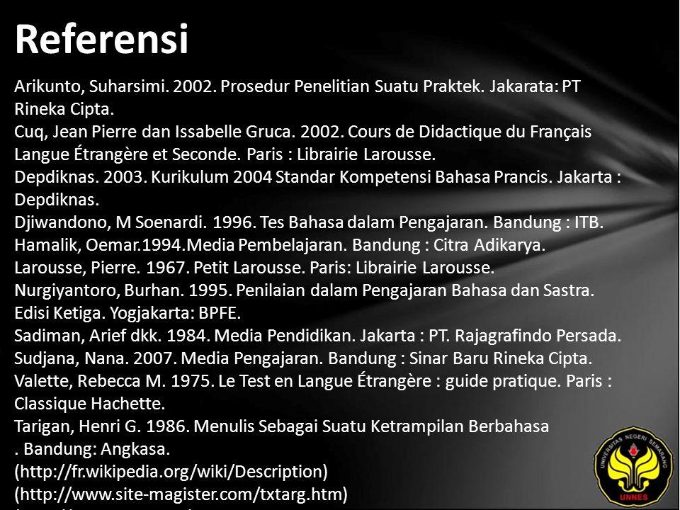 Referensi Arikunto, Suharsimi. 2002. Prosedur Penelitian Suatu Praktek.