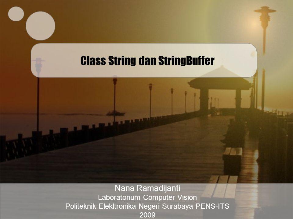 Laboratorium Computer Vision Politeknik Elektronika Negeri Surabaya PENS-ITS Konstruktor dan Method dari Kelas String String x = hello ; String y = HellO ; if (x.equalsIgnoreCase(y)) { System.out.println( The two strings are equal. ); System.out.println( equals() is case insensitive .); } equalsIgnoreCase(String str) Method equalsIgnoreCase () memungkinkan programmer untuk menentukan kesamaan string tanpa memperhatikan penulisannya.