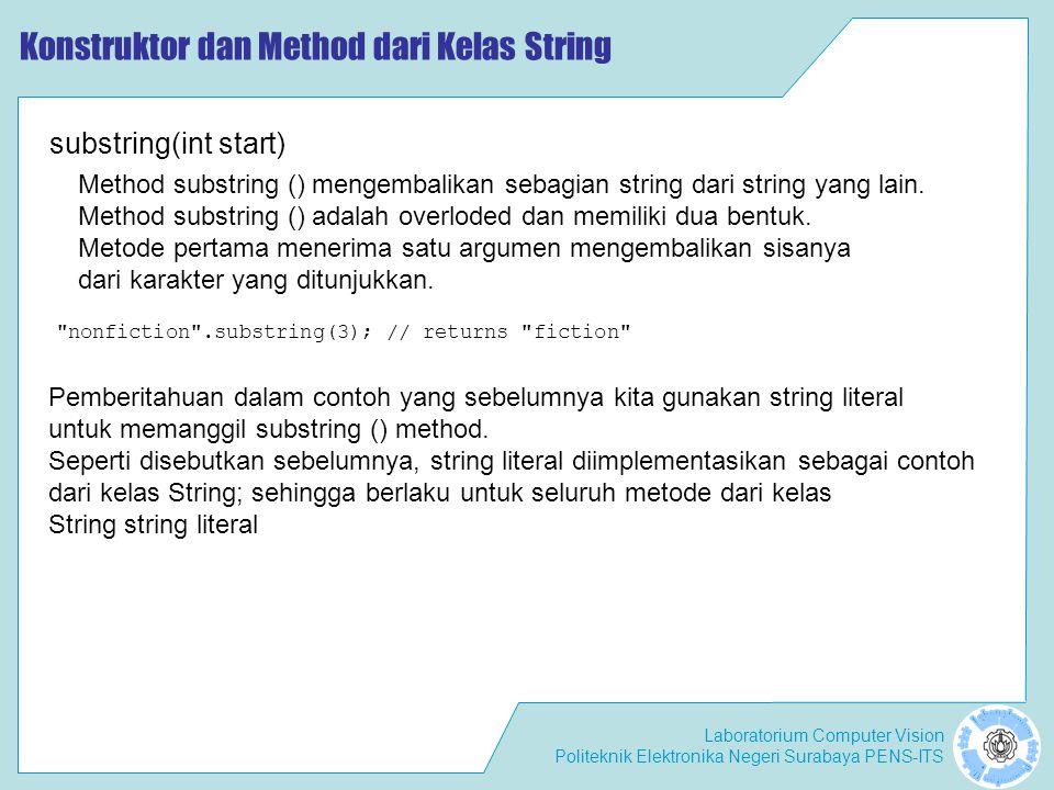 Laboratorium Computer Vision Politeknik Elektronika Negeri Surabaya PENS-ITS Konstruktor dan Method dari Kelas String
