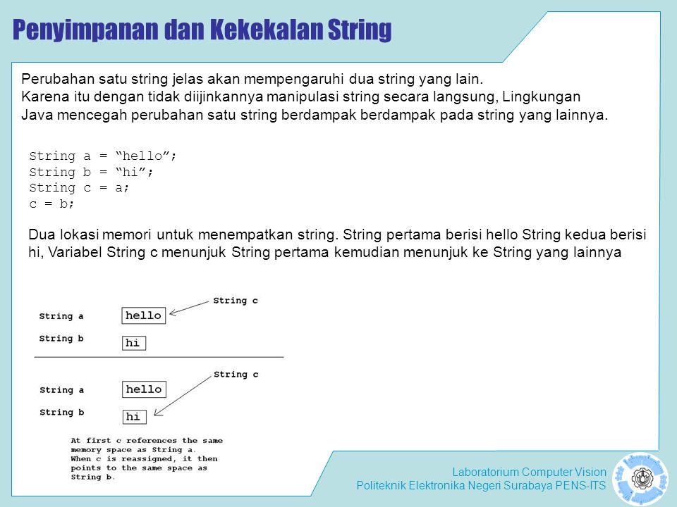 Laboratorium Computer Vision Politeknik Elektronika Negeri Surabaya PENS-ITS Methods StringBuffer delete(int start, int end) method delete() untuk menghapus karakter-karakter pada StringBuffer.