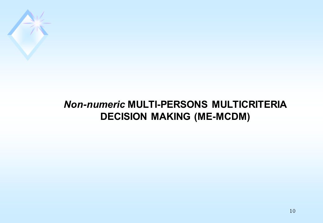 10 Non-numeric MULTI-PERSONS MULTICRITERIA DECISION MAKING (ME-MCDM)