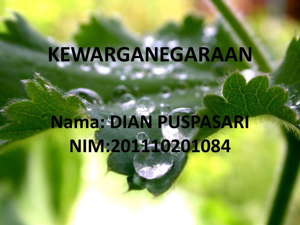 KEWARGANEGARAAN Nama: DIAN PUSPASARI NIM:201110201084