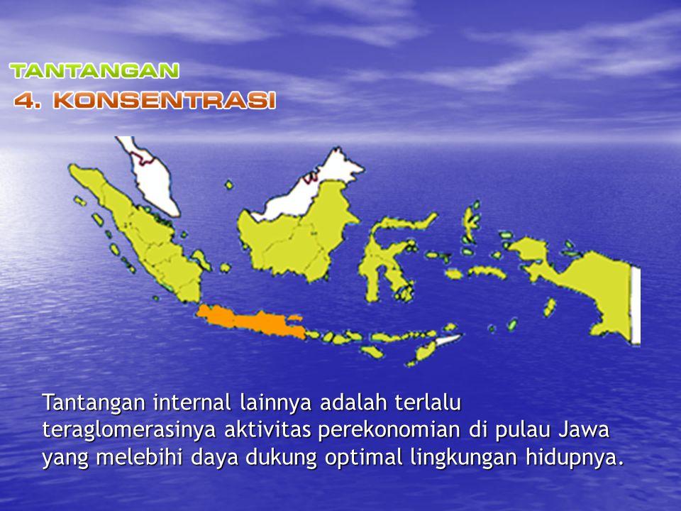 Tantangan internal lainnya adalah terlalu teraglomerasinya aktivitas perekonomian di pulau Jawa yang melebihi daya dukung optimal lingkungan hidupnya.