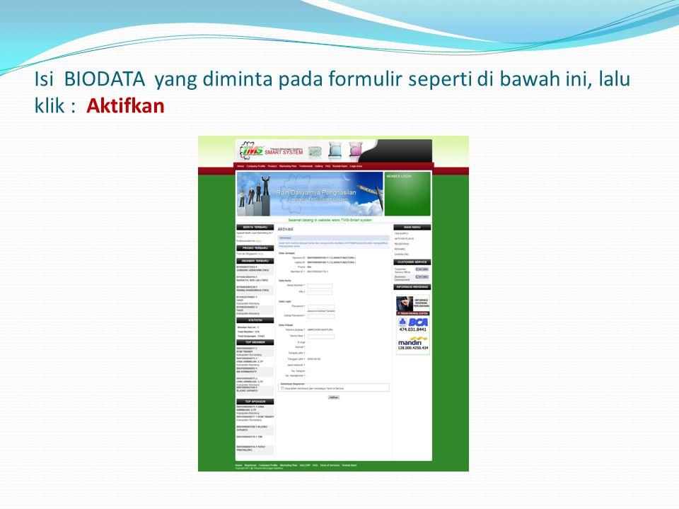 Isi BIODATA yang diminta pada formulir seperti di bawah ini, lalu klik : Aktifkan