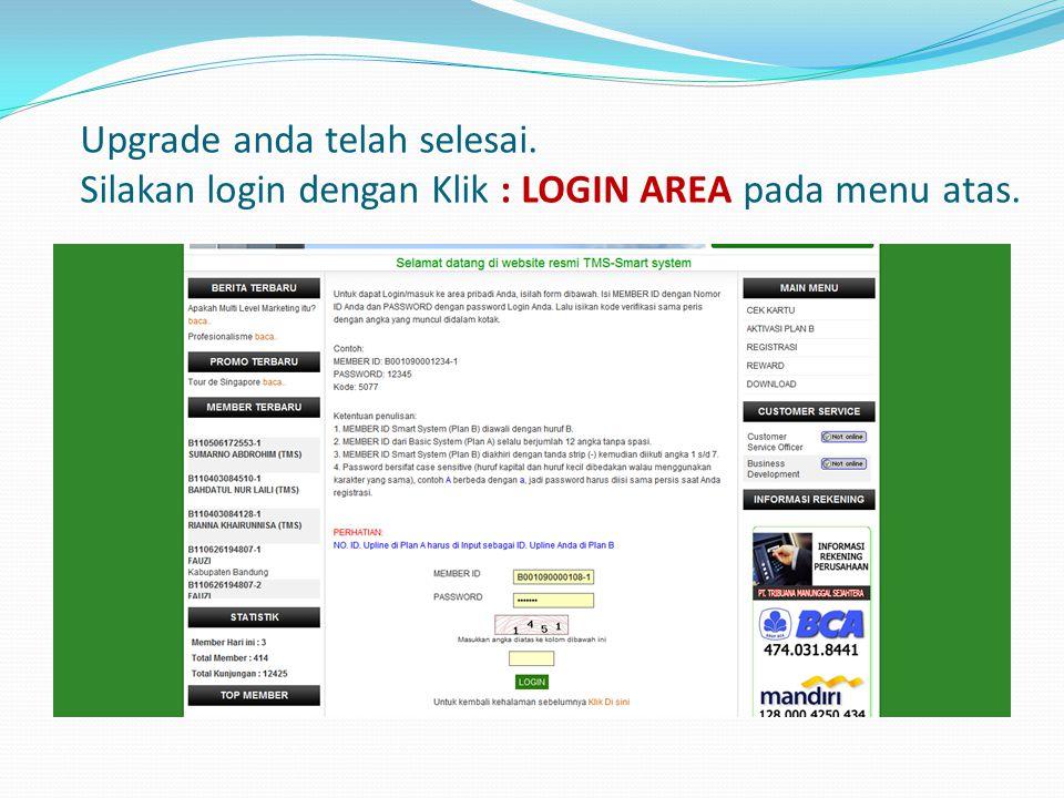 Upgrade anda telah selesai. Silakan login dengan Klik : LOGIN AREA pada menu atas.