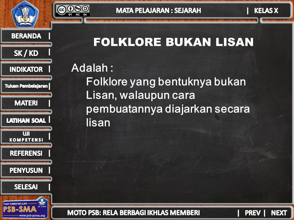 FOLKLORE BUKAN LISAN Adalah : Folklore yang bentuknya bukan Lisan, walaupun cara pembuatannya diajarkan secara lisan