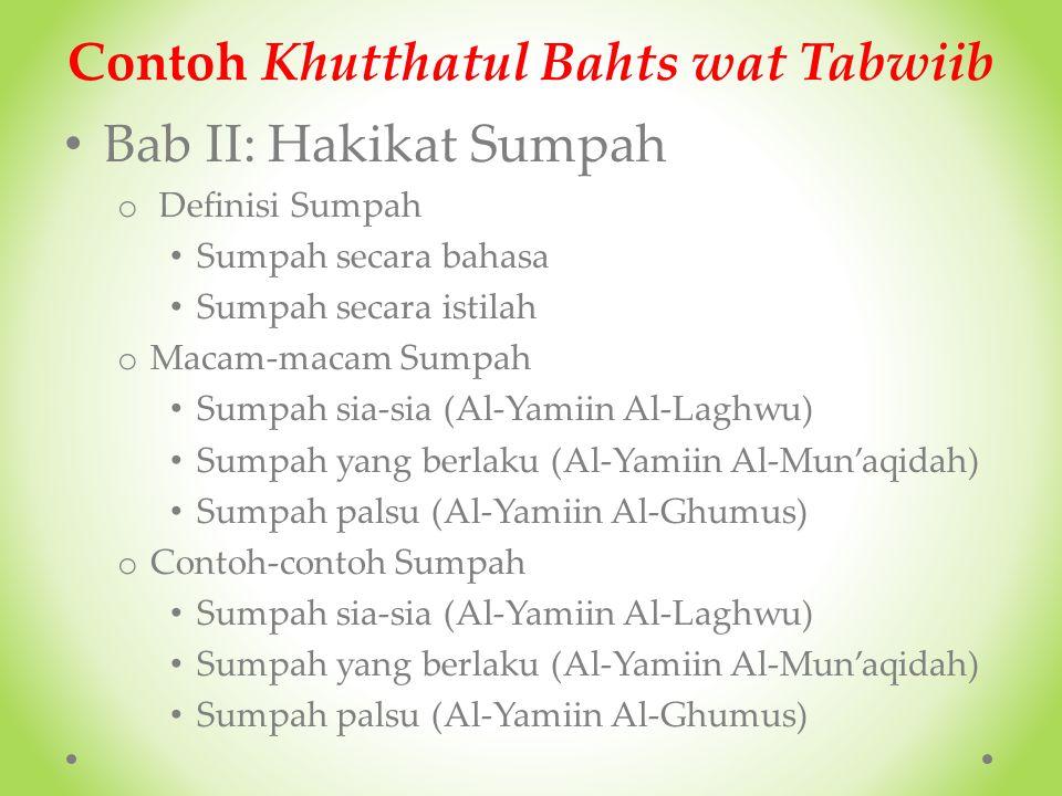 """Contoh Khutthatul Bahts wat Tabwiib Judul Makalah: """"Hukum mengucapkan sumpah palsu."""" Bab I: Pendahuluan o Motto o Kata Pengantar Sekapur Sirih Ucapan"""