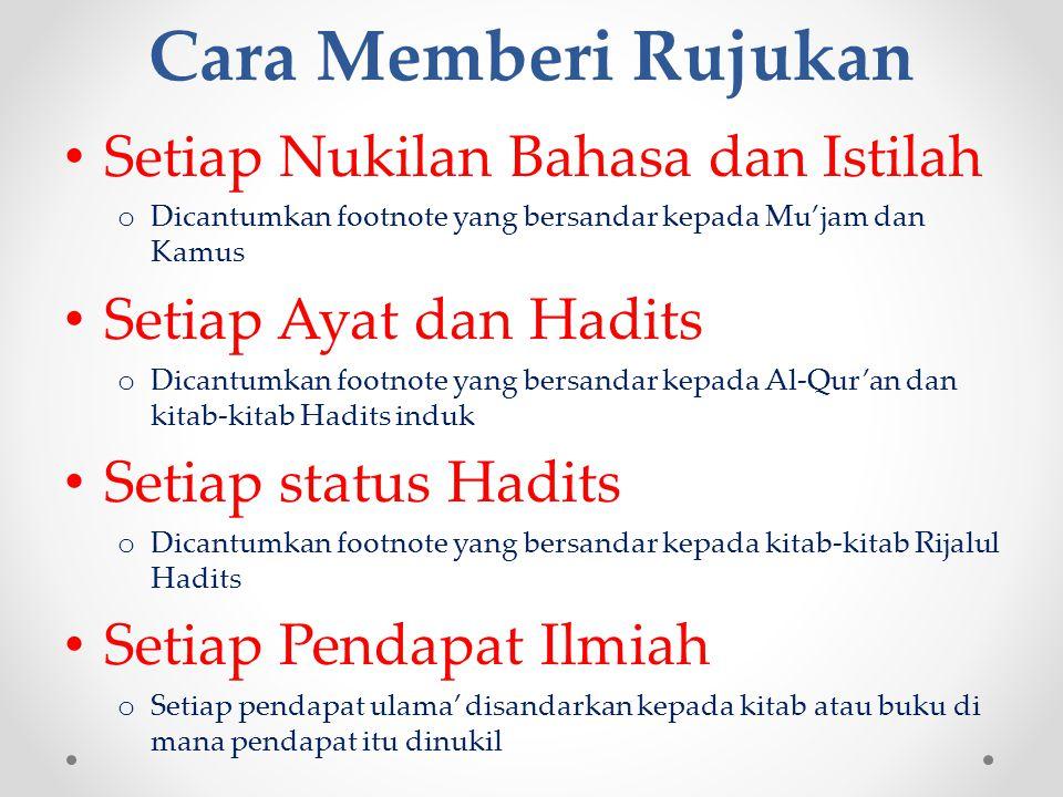 Buku-buku Rujukan Rujukan Primer Disebutkan pertama kali dalam penyandaran rujukan o Al-Qur'an o Kitab-kitab Hadits induk o Kitab-kitab Rijalul Hadits