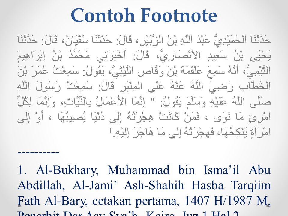 Cara Memberi Rujukan Setiap Nukilan Bahasa dan Istilah o Dicantumkan footnote yang bersandar kepada Mu'jam dan Kamus Setiap Ayat dan Hadits o Dicantum