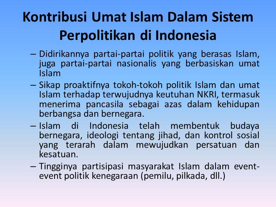 Kontribusi Umat Islam Dalam Sistem Perpolitikan di Indonesia – Didirikannya partai-partai politik yang berasas Islam, juga partai-partai nasionalis ya