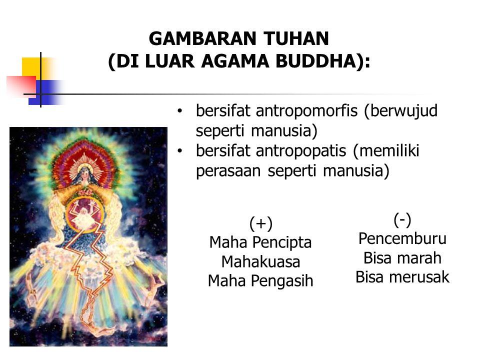 Buddhisme tidak memandang Tuhan sebagai makhluk adikodrati & adikuasa.