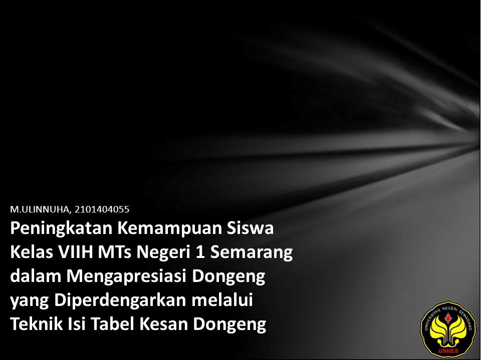 M.ULINNUHA, 2101404055 Peningkatan Kemampuan Siswa Kelas VIIH MTs Negeri 1 Semarang dalam Mengapresiasi Dongeng yang Diperdengarkan melalui Teknik Isi