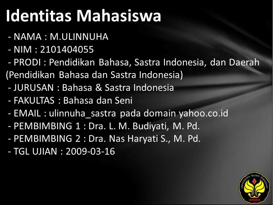Identitas Mahasiswa - NAMA : M.ULINNUHA - NIM : 2101404055 - PRODI : Pendidikan Bahasa, Sastra Indonesia, dan Daerah (Pendidikan Bahasa dan Sastra Ind