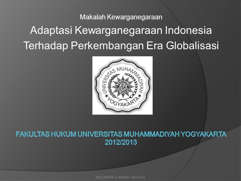 Kelompok IV  Arie Suryawinata (20110610036)  Fiqra Aditya (20110610022)  Ading Dwi Seftievi (20110610027)  Yuda Irwan S.