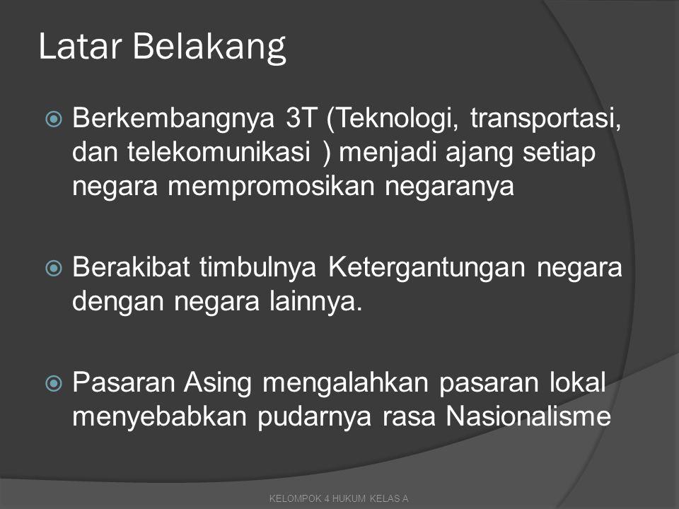 Latar Belakang  Berkembangnya 3T (Teknologi, transportasi, dan telekomunikasi ) menjadi ajang setiap negara mempromosikan negaranya  Berakibat timbu